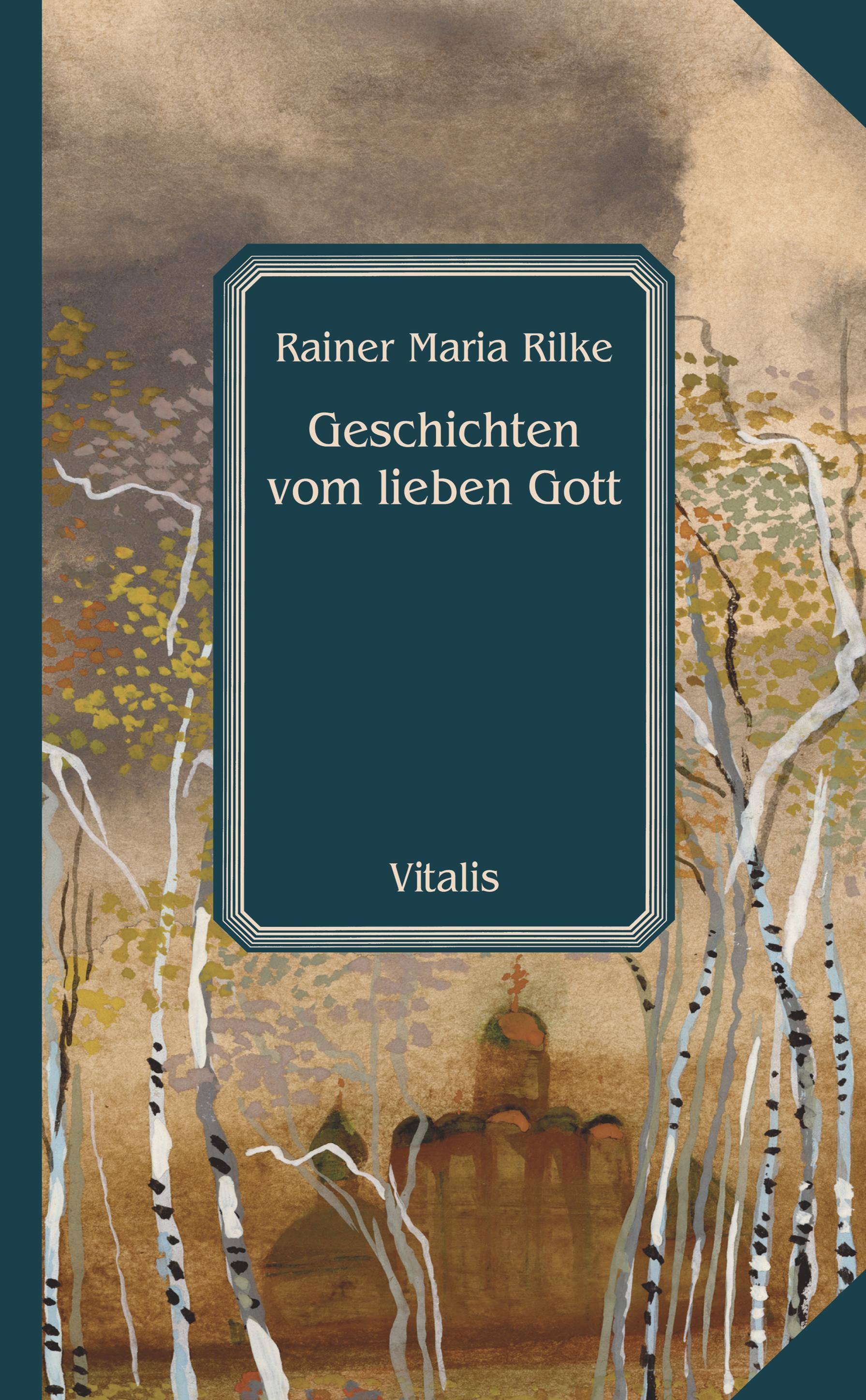 Neue Kinderbriefe An Den Lieben Gott : Geschichten vom lieben gott rainer maria rilke