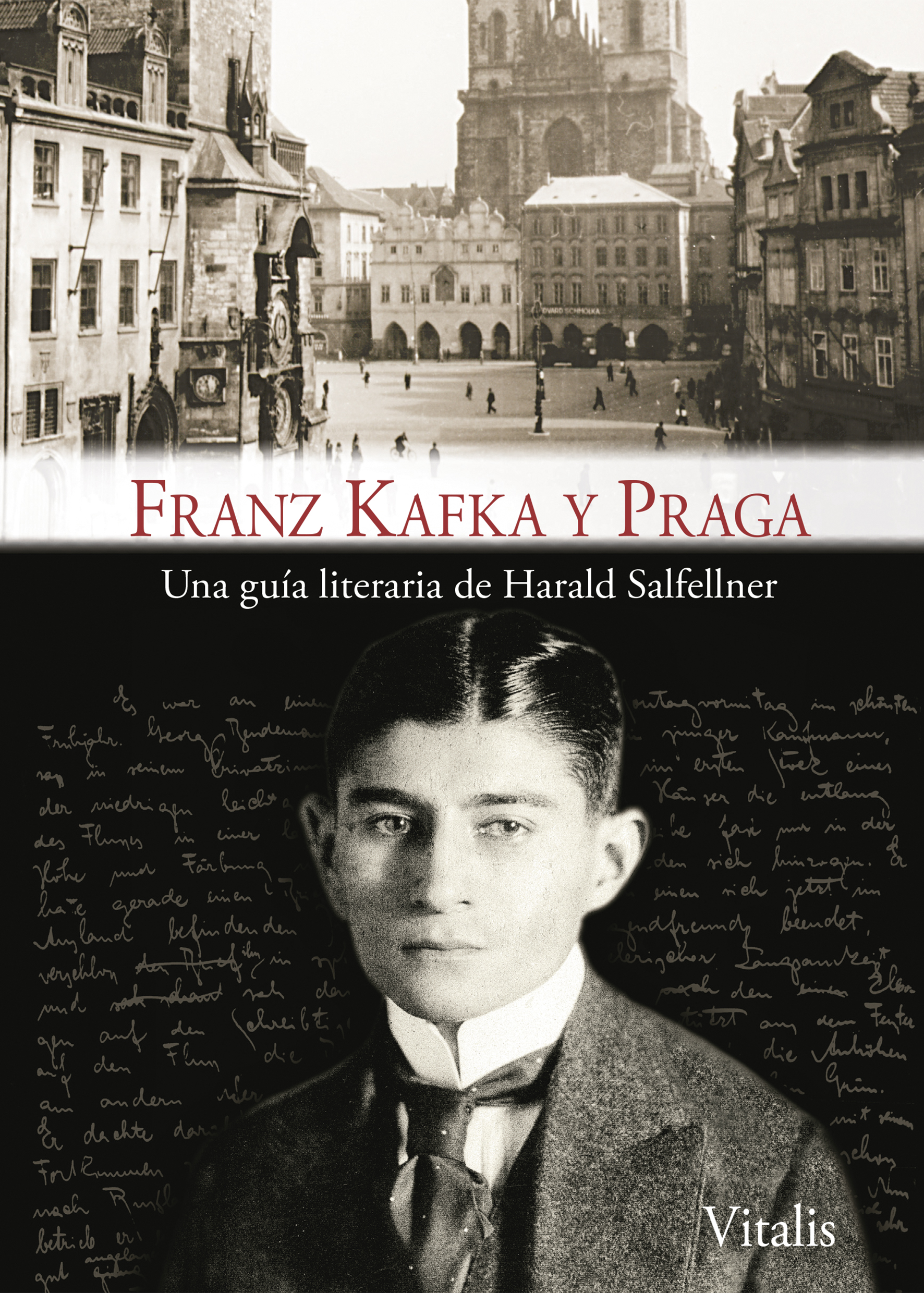 Franz Kafka And Prague Harald SalfellnerPavel CinkPablo Grosschmid 978 3 89919 061 8