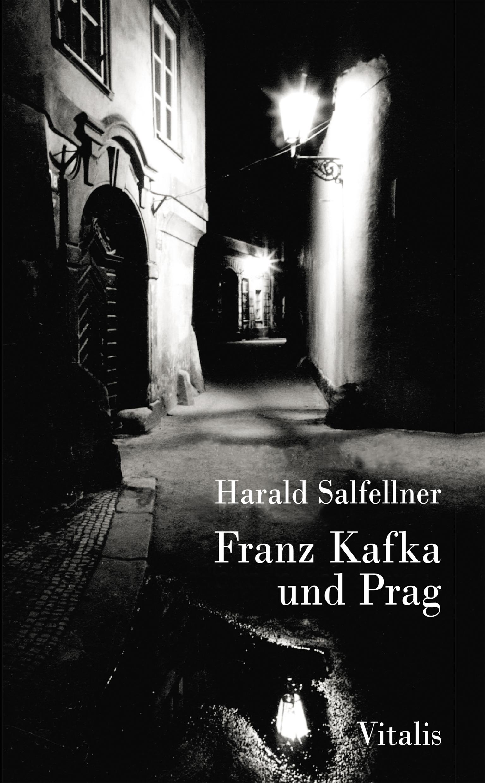 Franz Kafka Und Prag Harald Salfellner Harald Salfellner